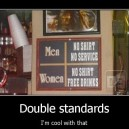 Double Standards Are A Bitch!